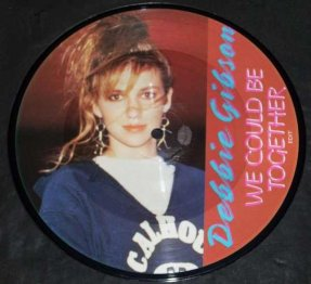 Gibson, Debbie - We Could Be Together / Over The Wall Pic Disc