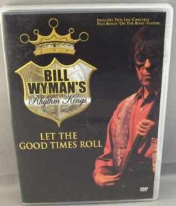 Bill Wyman's Rhythm Kings - Let The Good Times Roll DVD