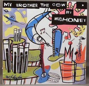Mudhoney - My Brother The Cow Promo Sticker