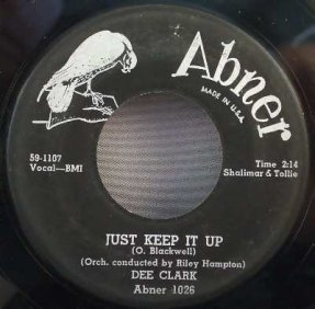 Clark, Dee - Just Keep It Up / Whispering Grass Vinyl 45 7