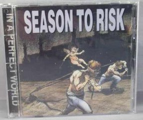 Season To Risk - In A Perfect World CD