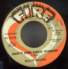 Brown, Buster - Don't Dog Your Woman/Is You Is Or Is You..7