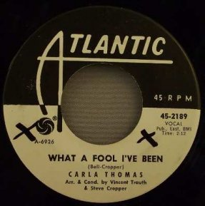 Thomas, Carla - What A Fool I've Been / The Life I Live 45
