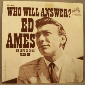 Ames, Ed - Who Will Answer / My Love Is Gone From Me 45 W/PS