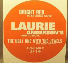 Anderson, Laurie - Ugly On With The Jewels Promo Sticker