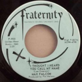 Falcon, Max - I Thought I Heard You Call My Name / Money..45