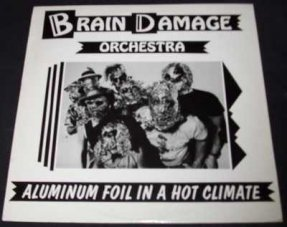 Brain Damage Orchestra - Aluminum Foil In A Hot Climate Vinyl LP