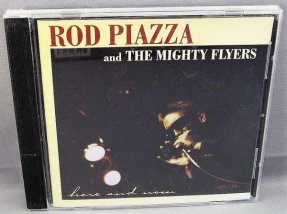 Piazza, Rod and The Mighty Flyers - Here And Now CD