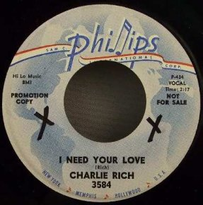 Rich, Charlie-I Need Your Love/Theres Another Place I Can\' Go 7