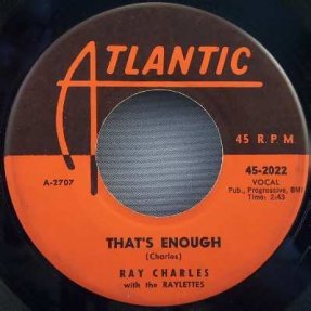 Charles, Ray - That\'s Enough/Tell Me How Do You Feel 45