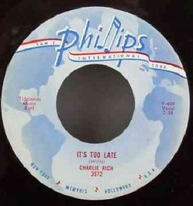 Rich, Charlie -It's Too Late/Just A Little Bit Sweet Vinyl 7