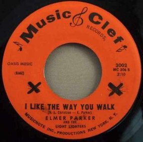 Parker, Elmer - I Like The Way You Walk /You Know I Love You 45