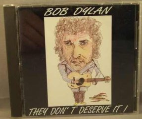Dylan, Bob - They Don't Deserve It CD