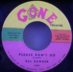 Donner, Ral - Please Don\'t Go / I Didn\'t Figure on Him Vinyl 7