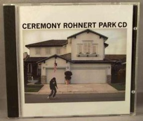 Ceremony - Rohnert Park CD CD
