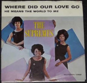 Supremes - Where Did Our Love Go / He Means The World To Me PS