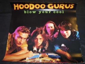 Hoodoo Gurus - Blow Your Cool Promo Poster