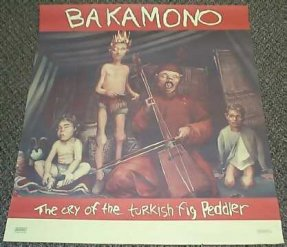 Bakamono - Cry Of The Turkish Fig Peddler Poster