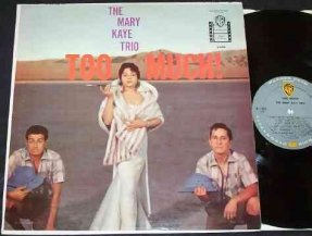 Kaye, Mary - Too Much Vinyl LP