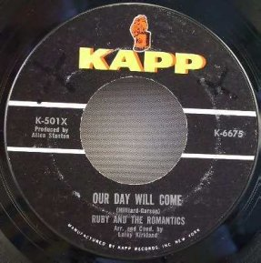 Ruby & The romantics - Our Day Will Come / Moonlight & Music 45