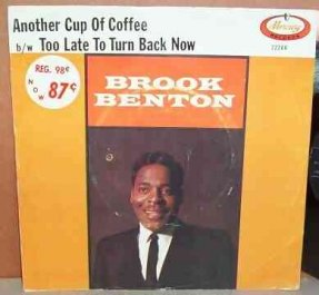 Benton, Brook - Another Cup Of Coffee/To Late To Turn Back.7