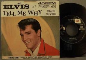 Presley, Elvis - Tell Me Why / Blue River Vinyl 45 7 W/PS