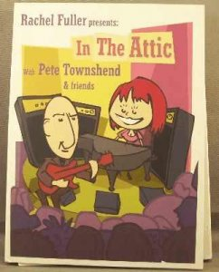 Rachel Fuller Presents In The Attic With Pete Townshend DVD & CD