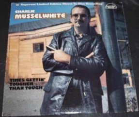 Musselwhite, Charlie - Times Gettin Tougher Than Tough LP