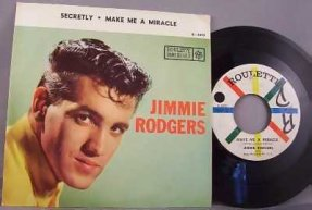 Rodgers, Jimmie - Secretly / Make Me A Miracle Vinyl 45 7 W/PS