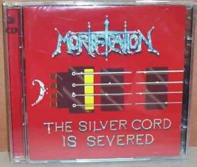 Mortification - Silver Cord Is Severed CD