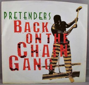 Pretenders - Back On The Chain Gang / My City Was Gone Vinyl 45