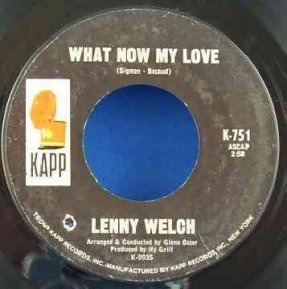Welch, Lenny - What Now My Love/You're Gonna Hear From Me 7