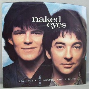 Naked Eyes - In The Name Of Love / Two Heads Together Vinyl 45