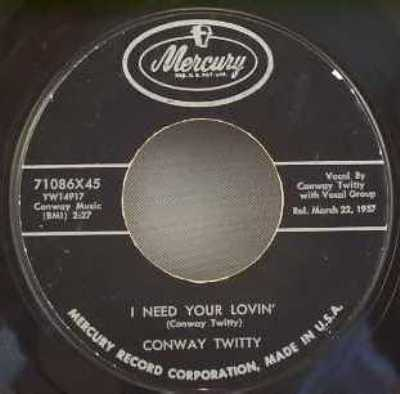 twitty,  conway i need your lovin' / born to sing the blues