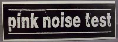 Pink Noise Test Plasticized