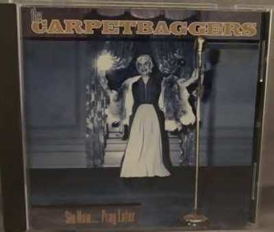 CARPETBAGGERS - Sin Now Pray Later - CD