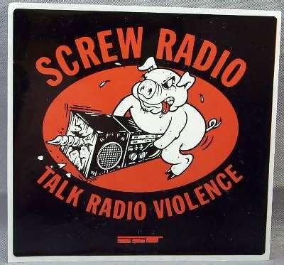 SCREW RADIO - Talk Radio Violence - Sticker