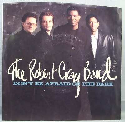 CRAY,  ROBERT - Don't Be Afraid Of The Dark / At Last  W/PS - 7inch x 1