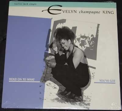 KING,  EVELYN CHAMPAGNE - Hold On To What You've Got - 12 inch 45 rpm