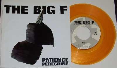 BIG F - Patience Peregrine / Three Headed Boris W/PS - 7'' 1枚