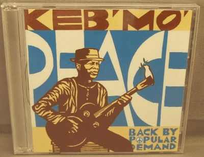 KEB MO - Peace...Back By Popular Demand - CD