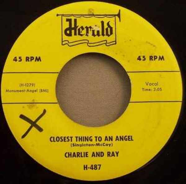 CHARLIE AND RAY - Closest Thing To An Angel / Mad With You Baby - 45T x 1