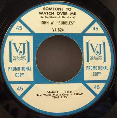 BUBBLES,  JOHN W. - Bubbles Blues / Someone To Watch Over Me - 7inch x 1