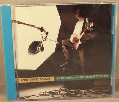 ROBERTSON,  SHERMAN - I'm The Man - CD