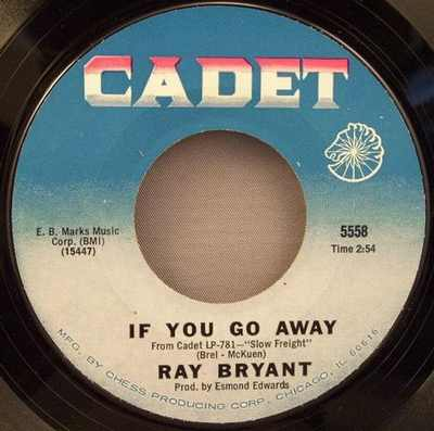 BRYANT,  RAY - If You Go Away / Slow Freight - 7inch x 1