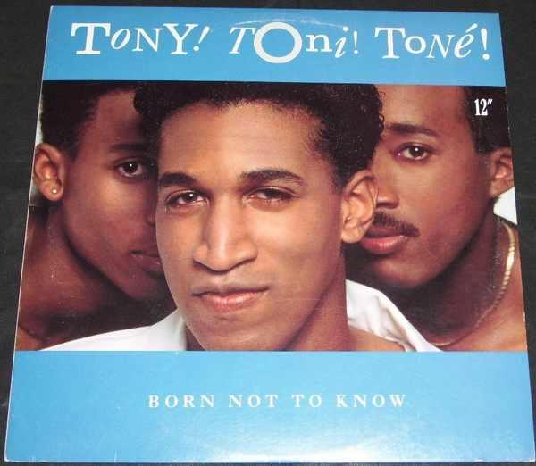 TONY! TONI! TONE! - Born Not To Know - 12 inch 45 rpm