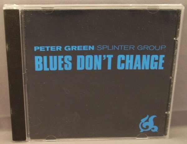 GREEN,  PETER SPLINTER GROUP - Blues Don't Change - CD