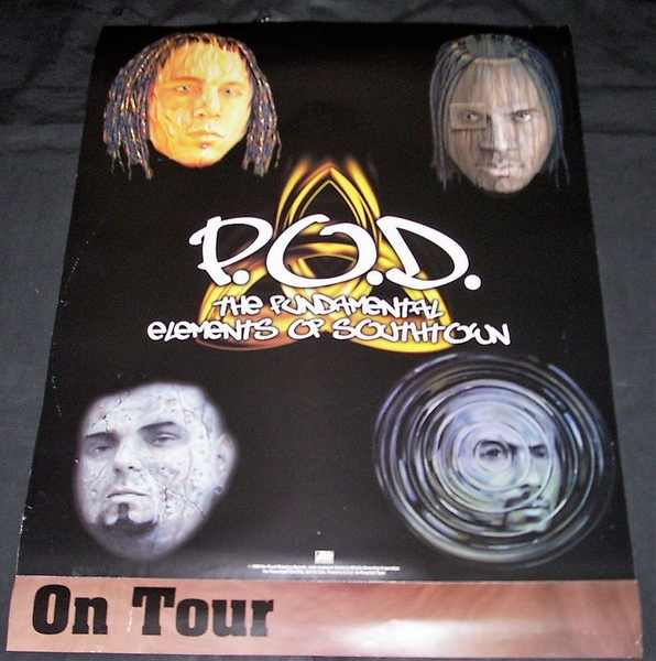 P.O.D. - Fundamental Elements Of Southtown Promo Poster