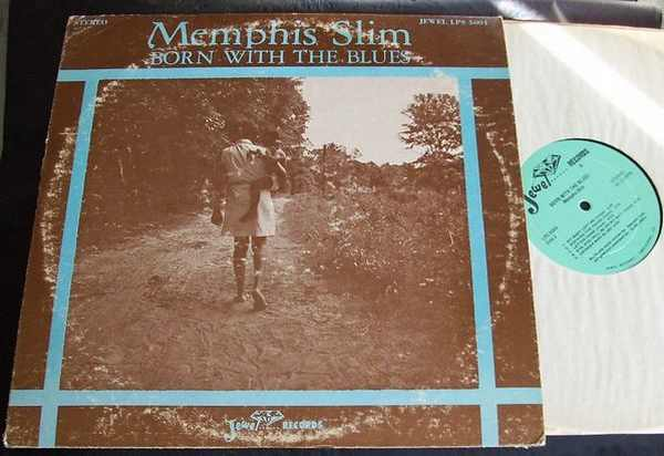 MEMPHIS SLIM - Born With The Blues - 33T