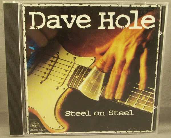 HOLE,  DAVE - Steel On Steel - CD